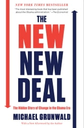 The New New Deal - The Hidden Story of Change in the Obama Era ebook by Michael Grunwald