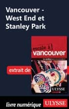Vancouver - West End et Stanley Park ebook by Collectif