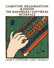 Computer Organization and Design: The Hardware / Software Interface ebook by Hennessy, John L.