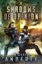 Shadows Of Opinion - Opus X Book Seven ebook by