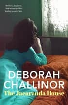 The Jacaranda House ebook by Deborah Challinor