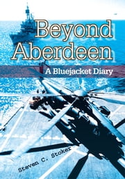 Beyond Aberdeen - A Bluejacket Diary ebook by Steven Stoker