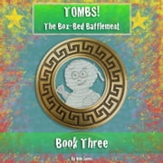 Tombs! The Box-Bed Bafflement ebook by Milo James