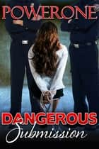 Dangerous Submission ebook by