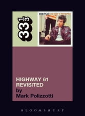 Bob Dylan's Highway 61 Revisited ebook by Mark Polizzotti
