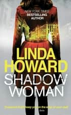 Shadow Woman ebook by Linda Howard