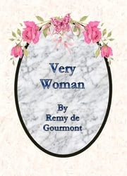 Very Woman ebook by Remy De Gourmont