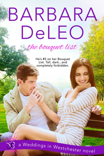 The Bouquet List - a Weddings in Westchester novel ebook by Barbara DeLeo