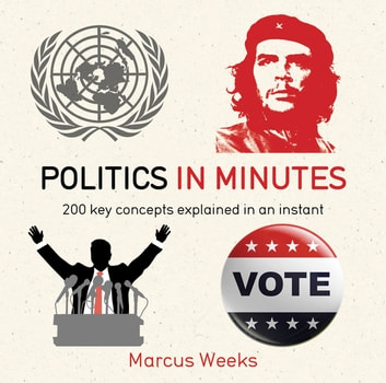 Politics in Minutes ebook by Marcus Weeks