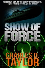Show of Force ebook by Charles D. Taylor