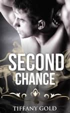 Second Chance ebook by Tiffany Gold