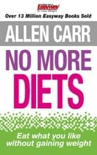 Allen Carr's No More Diets ebook by Allen Carr