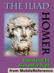 The Iliad. Illustrated (Mobi Classics) ebook by Homer,Alexander Pope (Translator)