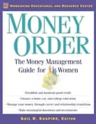 Money Order - The Money Management Guide for Women ebook by Gail Shapiro, Ed.M.