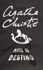 Portal do Destino ebook by Agatha Christie,Henrique Guerra