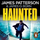 Haunted - (Michael Bennett 10). Michael Bennett is far from home – but close to danger audiobook by James Patterson