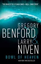 Bowl of Heaven eBook by Larry Niven, Gregory Benford