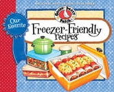 Our Favorite Freezer-Friendly Recipes ebook by Gooseberry Patch