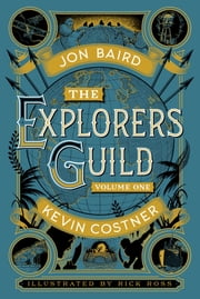 The Explorers Guild - Volume One: A Passage to Shambhala ebook by Kevin Costner,Jon Baird,Rick Ross