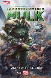 Indestructible Hulk Vol. 1: Agent of S.H.I.E.L.D. ebook by Mark Waid, Leinil Francis Yu