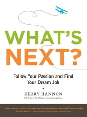 What's Next? - Follow Your Passion and Find Your Dream Job ebook by Kerry Hannon