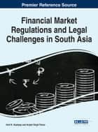 Financial Market Regulations and Legal Challenges in South Asia ebook by Amit K. Kashyap, Anjani Singh Tomar