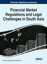 Financial Market Regulations and Legal Challenges in South Asia ebook by Amit K. Kashyap,Anjani Singh Tomar