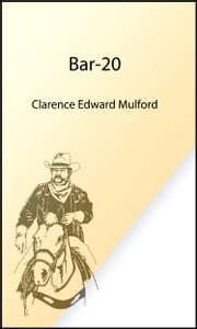 Bar-20 (Illustrated Edition) ebook by Clarence E. Mulford,N. C. Wyeth Illustrator,F. E. Schoonover Illustrator