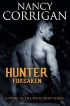Hunter Forsaken - Children of the Damned: Tegan ebook by Nancy Corrigan