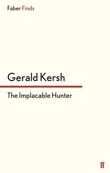 The Implacable Hunter ebook by Gerald Kersh