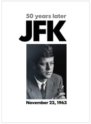 JFK 50 Years Later ebook by USA TODAY,National Geographic