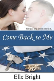 Come Back to Me (short story) ebook by Elle Bright