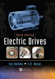 Electric Drives, Third Edition ebook by Ion Boldea,Syed A. Nasar