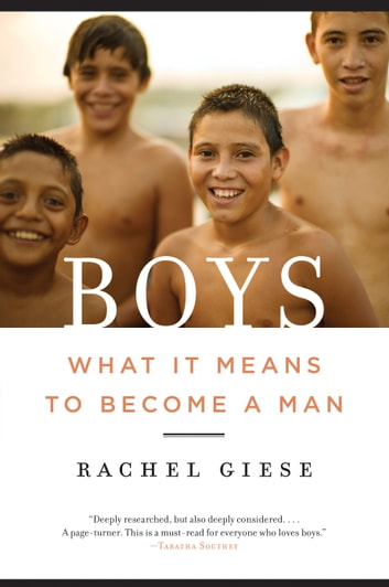 Boys - What It Means to Become a Man ebook by Rachel Giese
