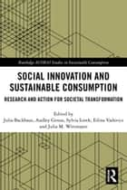 Social Innovation and Sustainable Consumption - Research and Action for Societal Transformation ebook by Julia Backhaus, Audley Genus, Sylvia Lorek,...