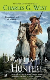 Death is the Hunter ebook by Charles G. West