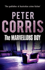 The Marvellous Boy - Cliff Hardy 3 ebook by Peter Corris