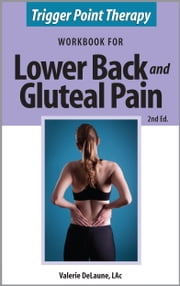 Trigger Point Therapy Workbook for Lower Back and Gluteal Pain (2nd Ed) ebook by Valerie DeLaune