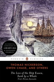 The Loss of the Ship Essex, Sunk by a Whale ebook by Owen Chase,Thomas Nickerson,Thomas Philbrick,Nathaniel Philbrick