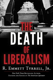 The Death of Liberalism ebook by R. Emmett Tyrrell