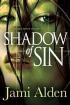 Shadow Of Sin ebook by Jami Alden