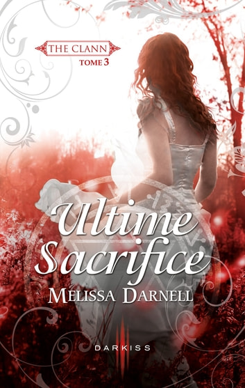 Ultime sacrifice ebook by melissa darnell 9782280325936 ultime sacrifice t3 the clann ebook by melissa darnell fandeluxe Document