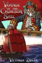 Voyage Of The Crimson Sail ebook by Victoria Zigler