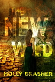 The New Wild ebook by Holly Brasher
