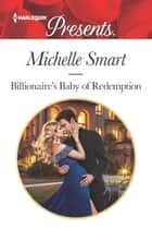 Billionaire's Baby of Redemption ekitaplar by Michelle Smart