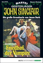 John Sinclair Gespensterkrimi - Folge 06 - Friedhof der Vampire ebook by Jason Dark