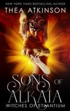 The Sons of Alkaia - a novella ebook by Thea Atkinson