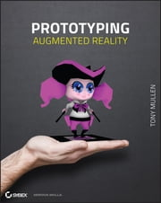 Prototyping Augmented Reality ebook by Tony Mullen