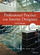 Professional Practice for Interior Designers ebook by Christine M. Piotrowski