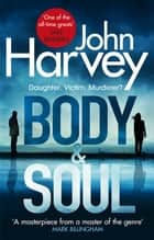 Body and Soul ebook by John Harvey